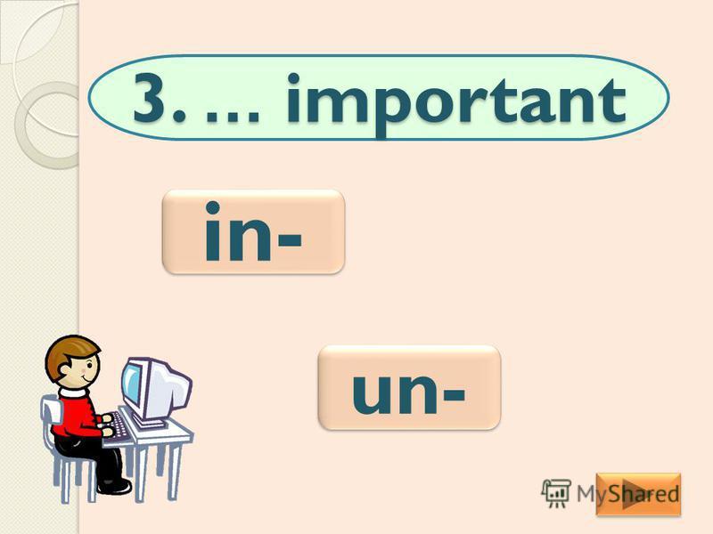 3. … important un- in-
