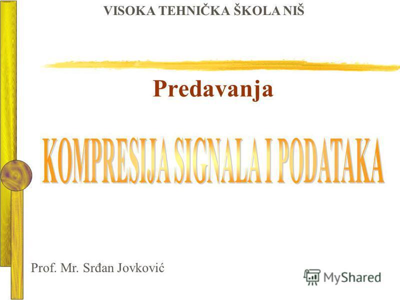Predavanja VISOKA TEHNIČKA ŠKOLA NIŠ Prof. Mr. Srđan Jovković