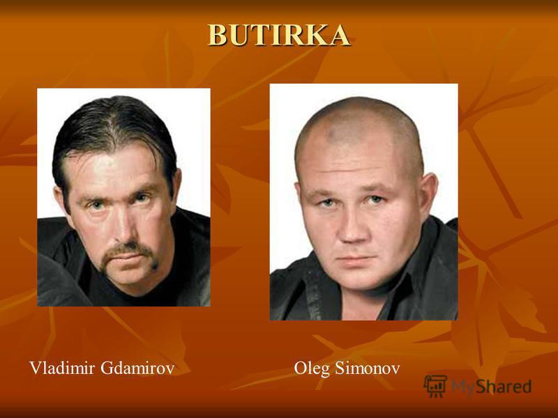 BUTIRKA Vladimir GdamirovOleg Simonov