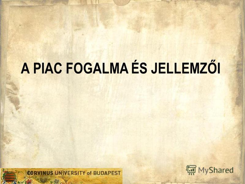 A PIAC FOGALMA ÉS JELLEMZŐI