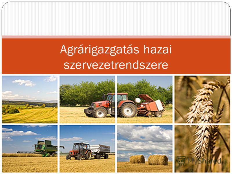 Agrárigazgatás hazai szervezetrendszere