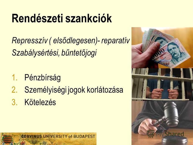 14 Rendészeti szankciók Represszív ( elsődlegesen)- reparatív Szabálysértési, bűntetőjogi 1.Pénzbírság 2.Személyiségi jogok korlátozása 3.Kötelezés