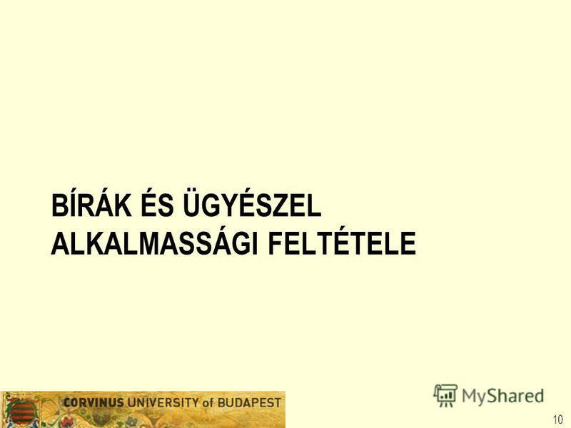 BÍRÁK ÉS ÜGYÉSZEL ALKALMASSÁGI FELTÉTELE 10