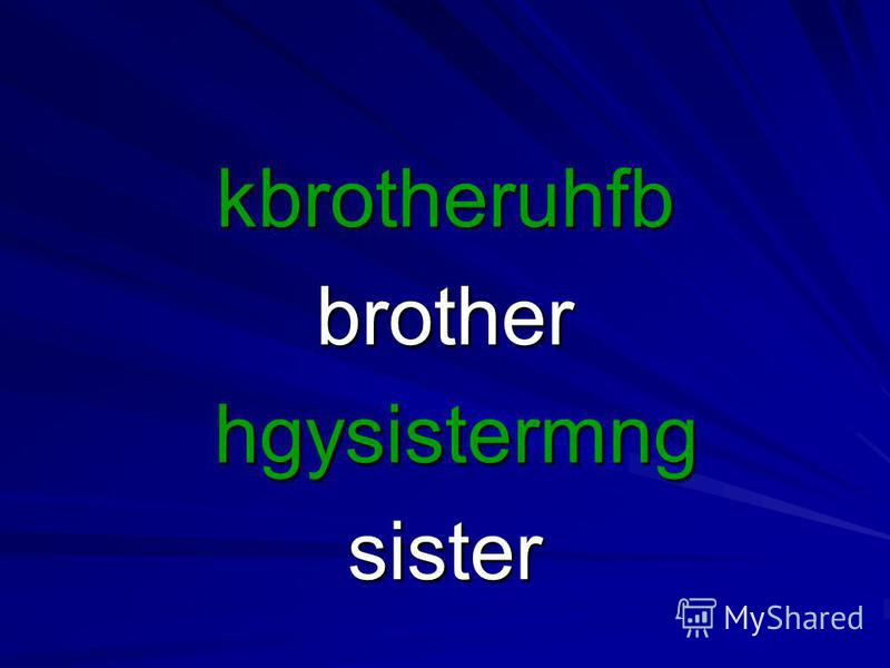 kbrotheruhfbbrother hgysistermng hgysistermngsister