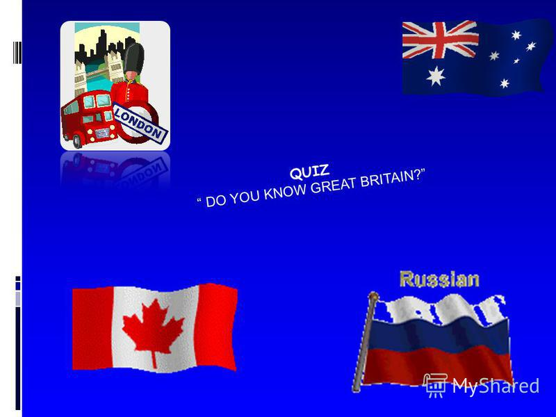 QUIZ DO YOU KNOW GREAT BRITAIN?