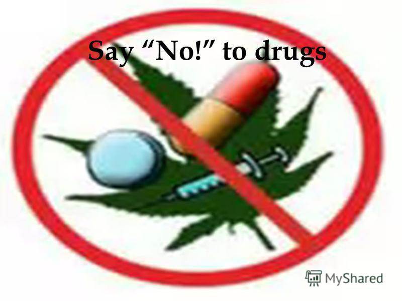 Say No! to drugs