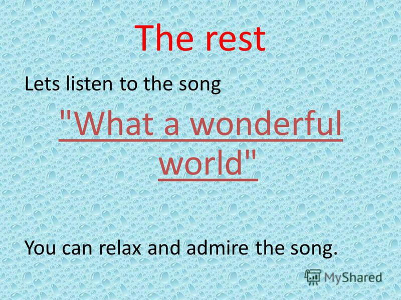The rest Lets listen to the song What a wonderful world You can relax and admire the song.