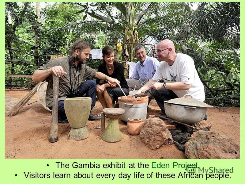 The Gambia exhibit at the Eden Project. Visitors learn about every day life of these African people.