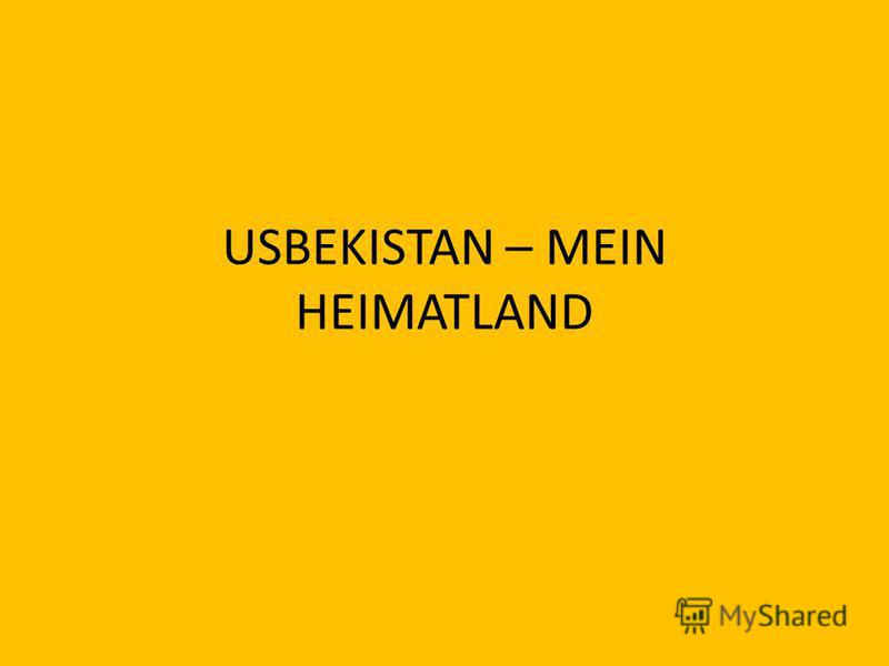 USBEKISTAN – MEIN HEIMATLAND