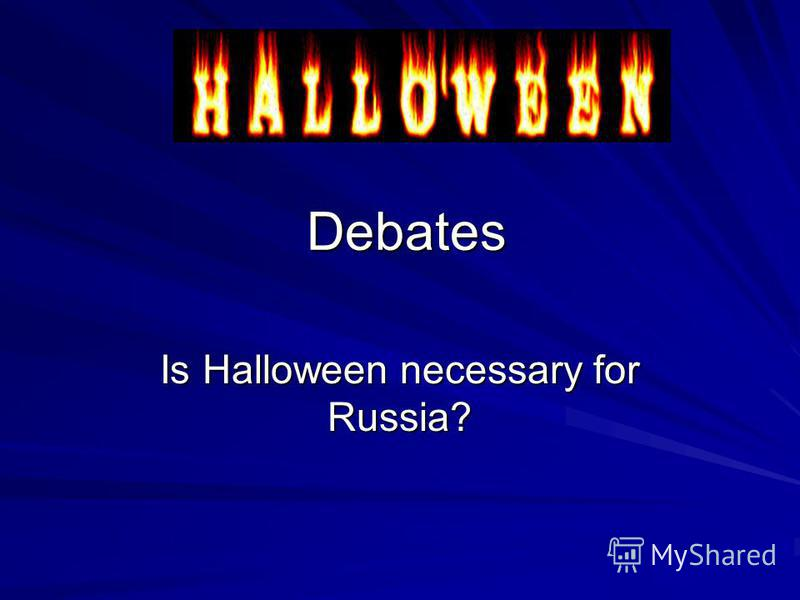 Debates Is Halloween necessary for Russia?