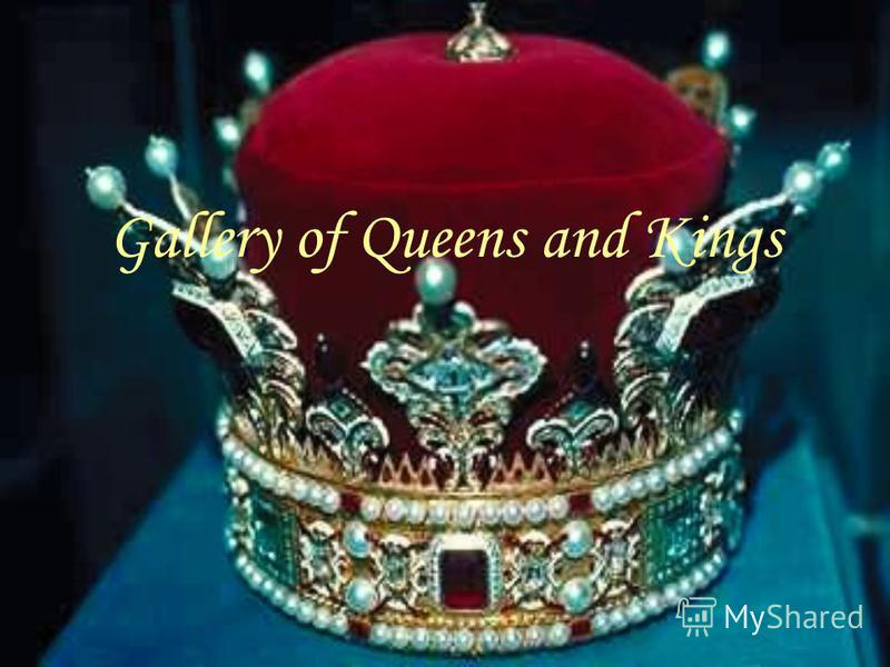 Gallery of Queens and Kings