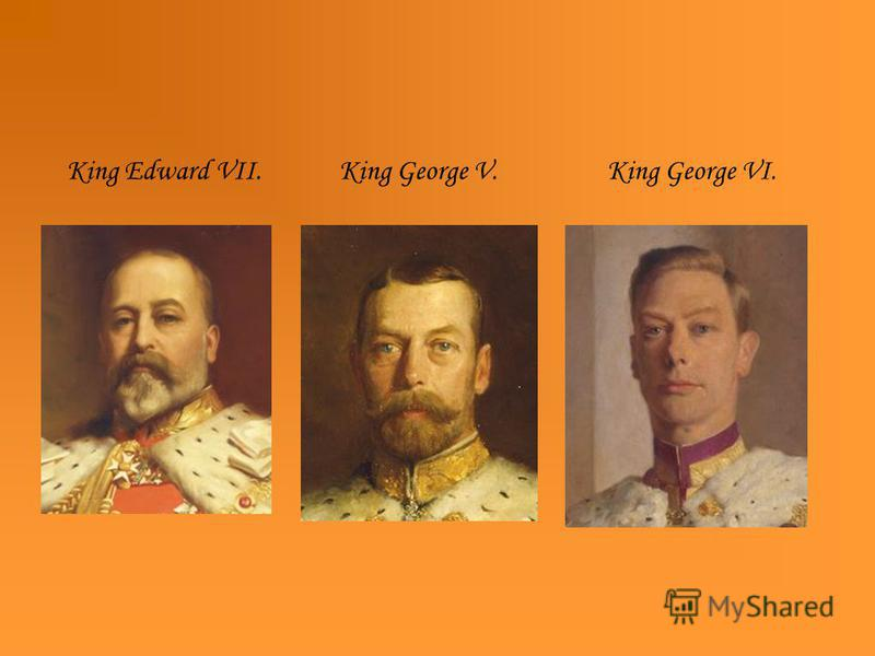 King Edward VII. King George V. King George VI.