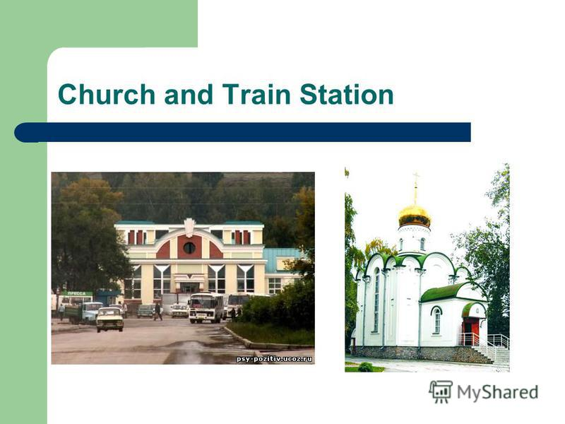 Church and Train Station f
