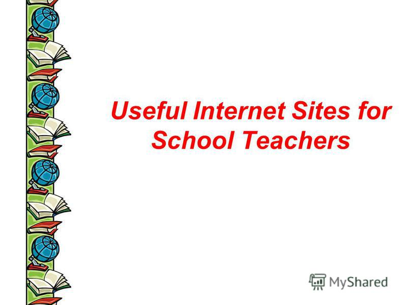 Useful Internet Sites for School Teachers