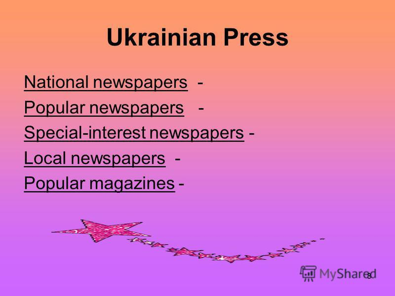 8 Ukrainian Press National newspapers - Popular newspapers - Special-interest newspapers - Local newspapers - Popular magazines -