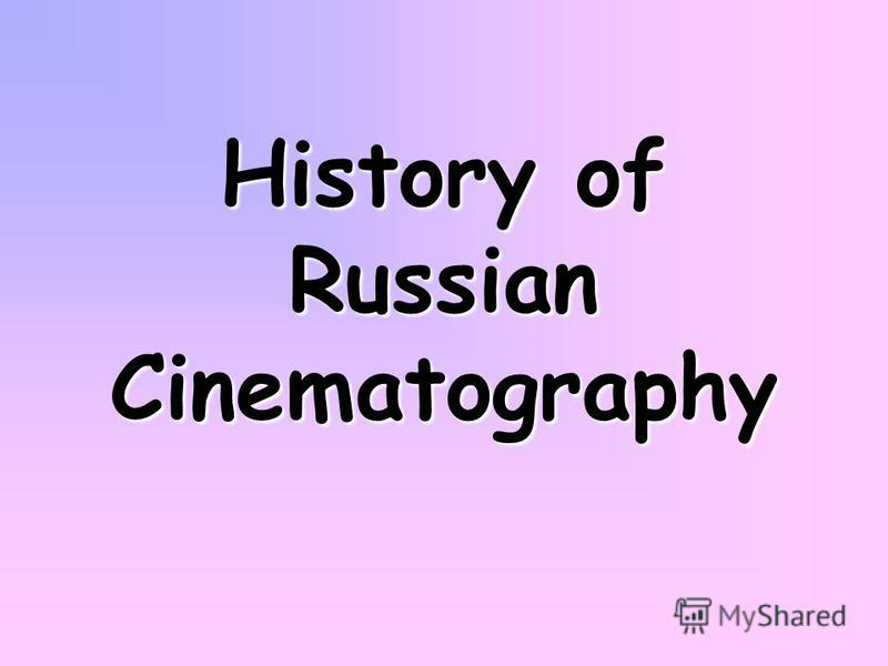 History of Russian Cinematography