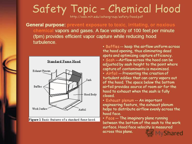 fume hood and the safety it provides to prevent chemical related accidents Laboratory fume hoods are the first defense to minimize researchers' chemical exposure they are considered the primary means of protection from the inhalation of hazardous vapors it is, therefore, important that all potentially harmful chemical work be conducted inside a properly-functioning fume hood.