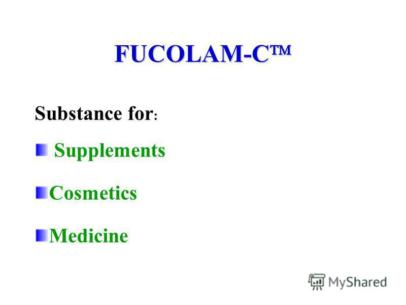 FUCOLAM-C FUCOLAM-C Substance for : Supplements Cosmetics Medicine