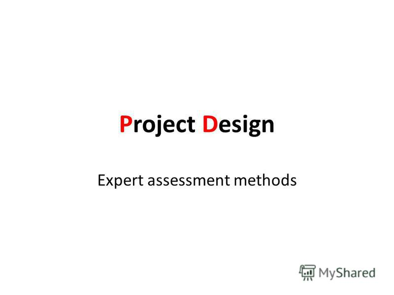 Project Design Expert assessment methods