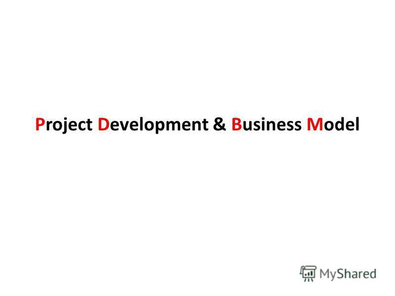 Project Development & Business Model