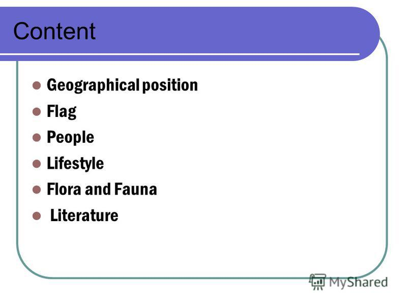 Content Geographical position Flag People Lifestyle Flora and Fauna Literature
