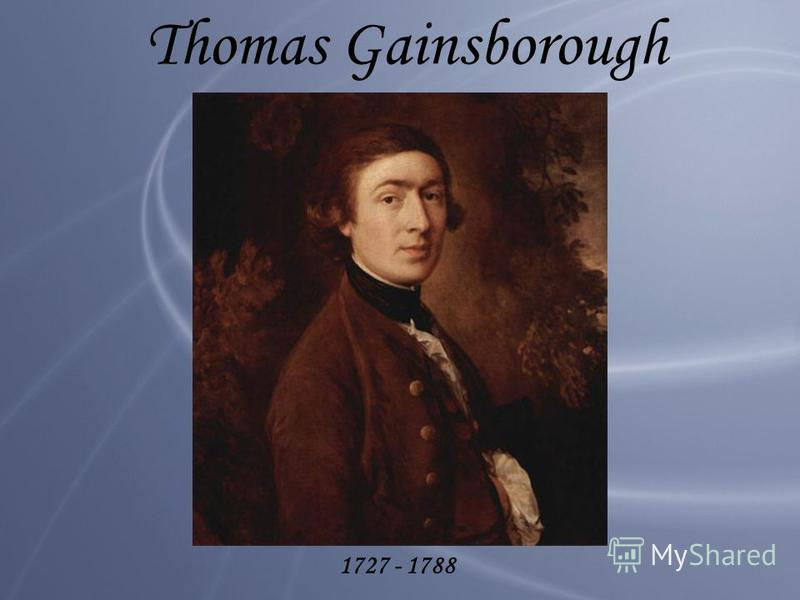 Thomas Gainsborough 1727 - 1788