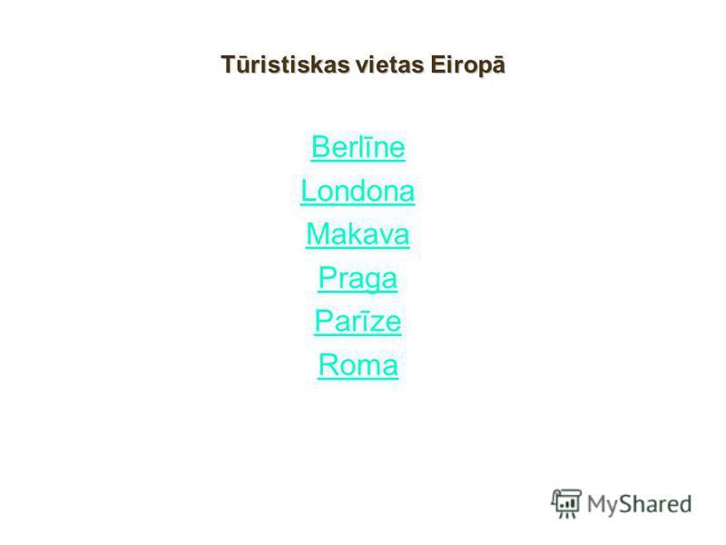 Tūristiskas vietas Eiropā Berlīne Londona Makava Praga Parīze Roma