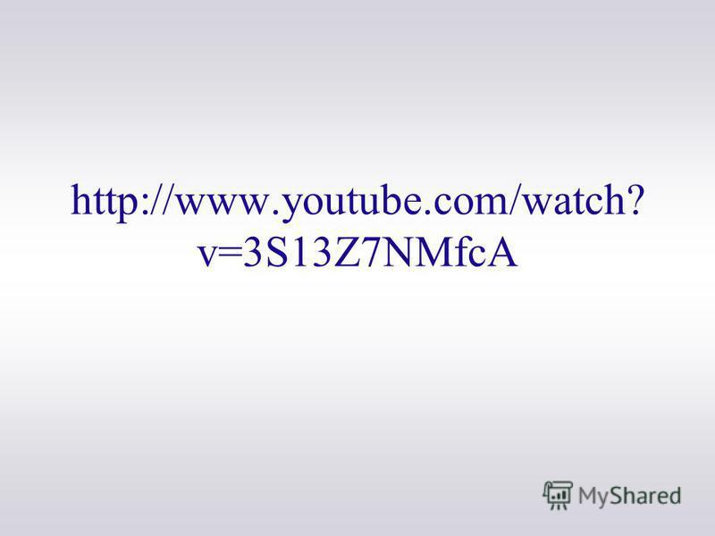 http://www.youtube.com/watch? v=3S13Z7NMfcA
