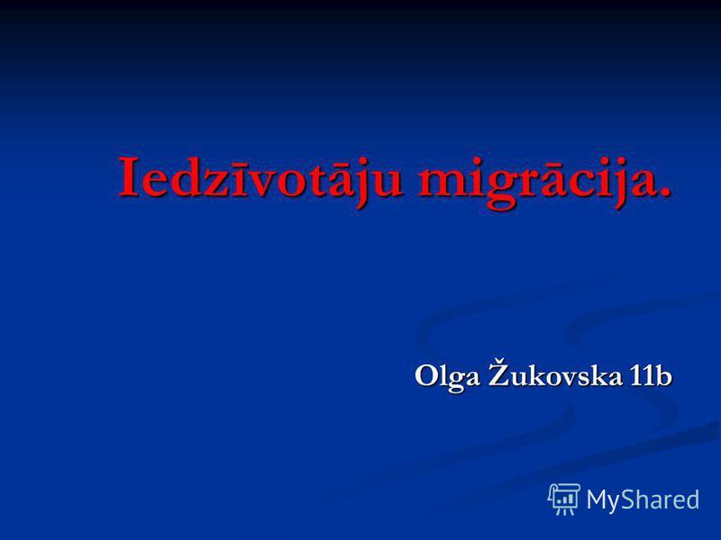 Iedzīvotāju migrācija. Olga Žukovska 11b