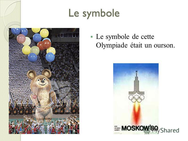 Le symbole Le symbole de cette Olympiade était un ourson.