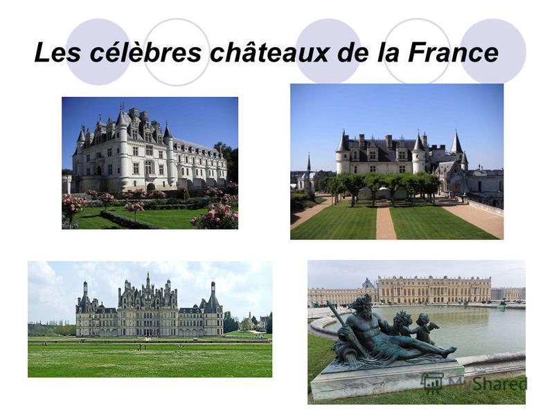 Les célèbres châteaux de la France