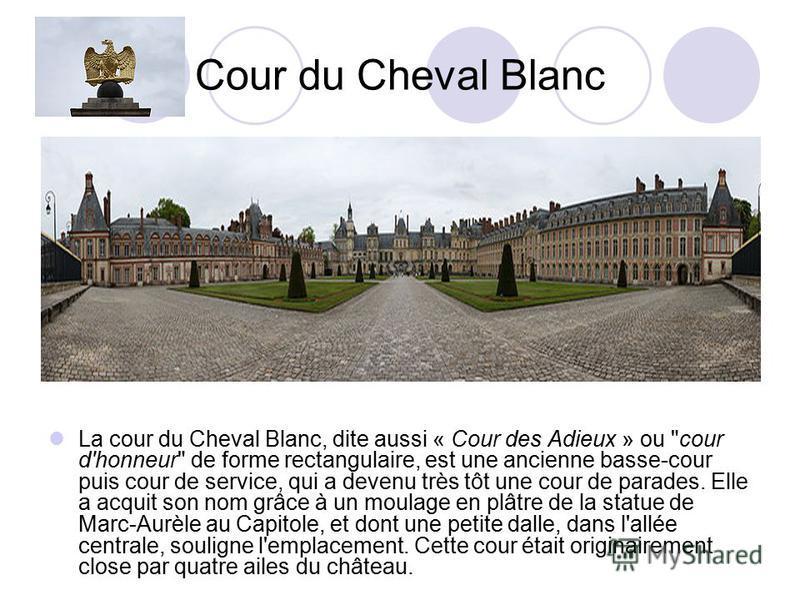 Cour du Cheval Blanc La cour du Cheval Blanc, dite aussi « Cour des Adieux » ou