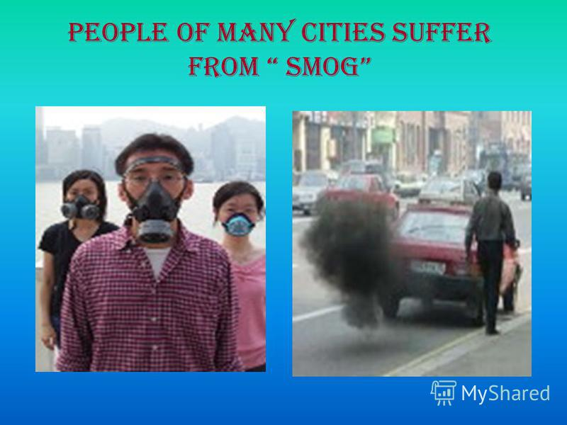 People of many cities suffer from smog
