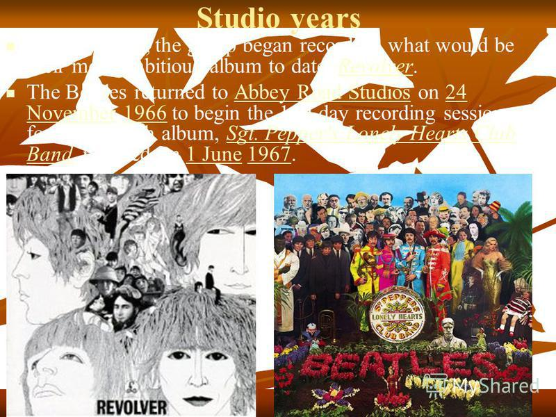 Studio years In April 1966, the group began recording what would be their most ambitious album to date, Revolver.Revolver The Beatles returned to Abbey Road Studios on 24 November 1966 to begin the 129-day recording sessions for their eighth album, S