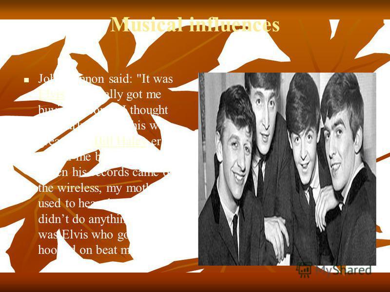 Musical influences John Lennon said:
