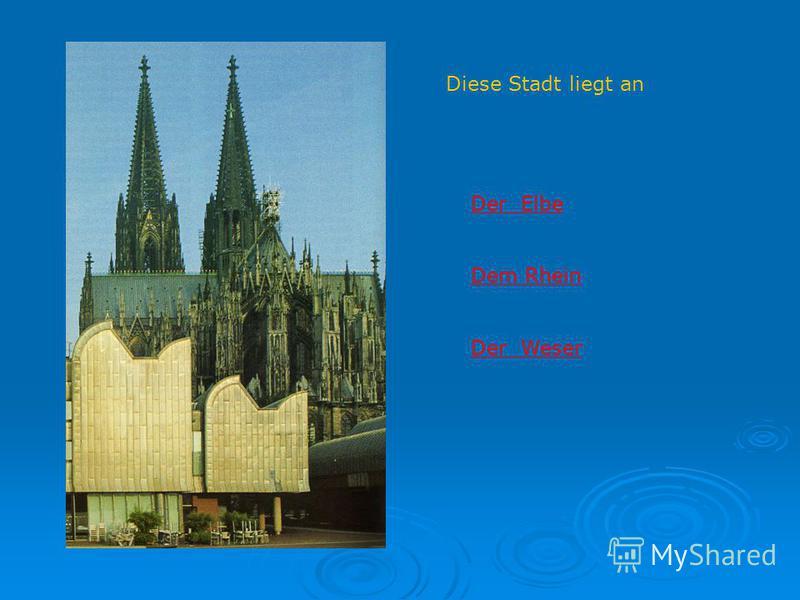 Diese Stadt liegt an Der Elbe Dem Rhein Der Weser