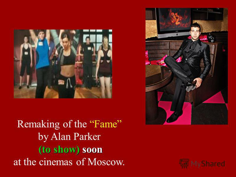 Remaking of the Fame by Alan Parker (to show) soon (to show) soon at the cinemas of Moscow.