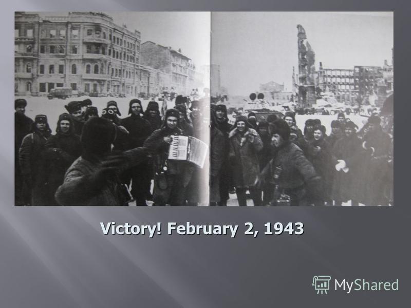 Victory! February 2, 1943