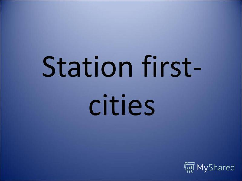 Station first- cities