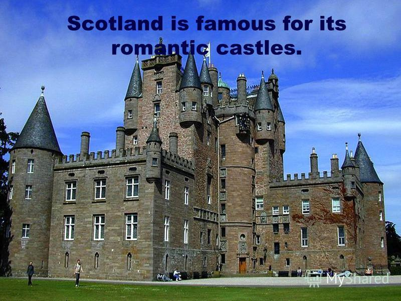 Scotland is famous for its romantic castles.