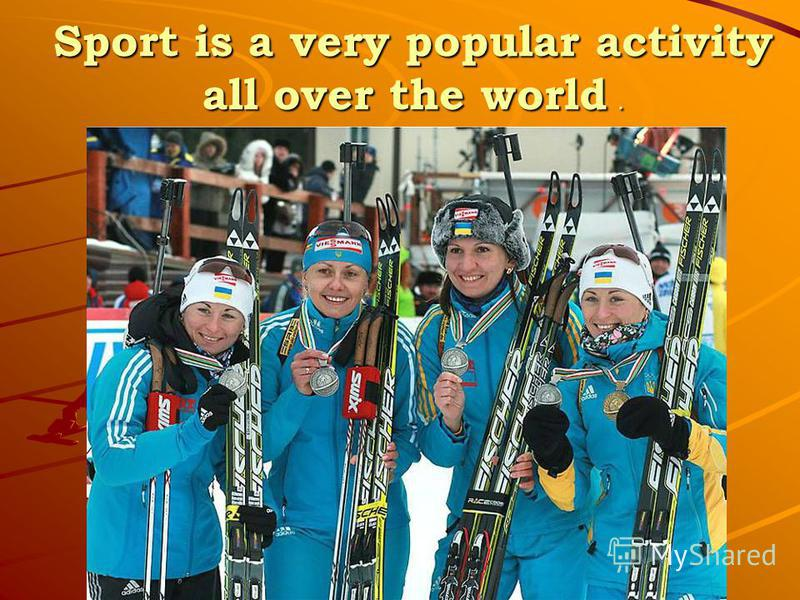 Sport is a very popular activity all over the world.