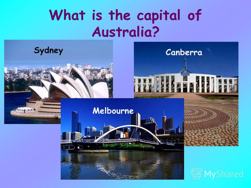 What is the capital of Australia? Sydney Canberra Melbourne
