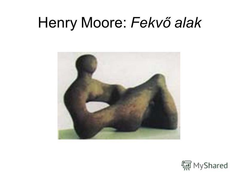Henry Moore: Fekvő alak