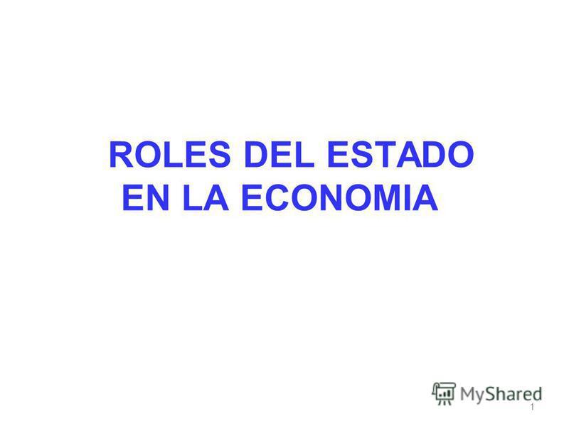 ROLES DEL ESTADO EN LA ECONOMIA 1