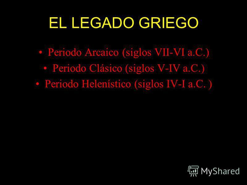 Periodo Arcaico (siglos VII-VI a.C.) Periodo Clásico (siglos V-IV a.C.) Periodo Helenístico (siglos IV-I a.C. )