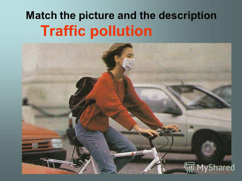 Match the picture and the description Traffic pollution