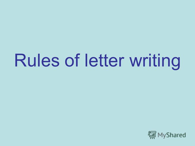 Rules of letter writing