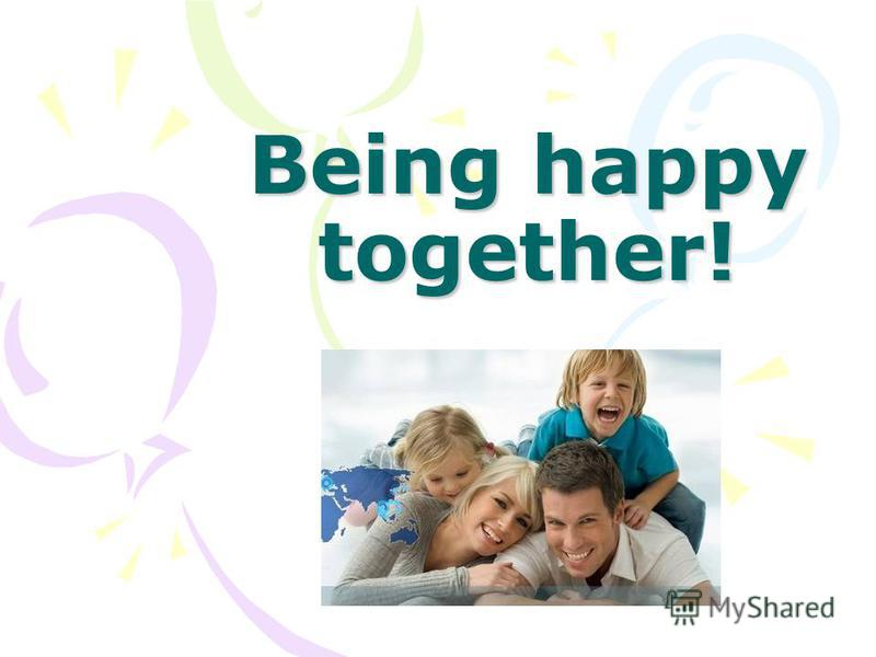 Being happy together!