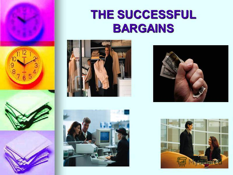 THE SUCCESSFUL BARGAINS