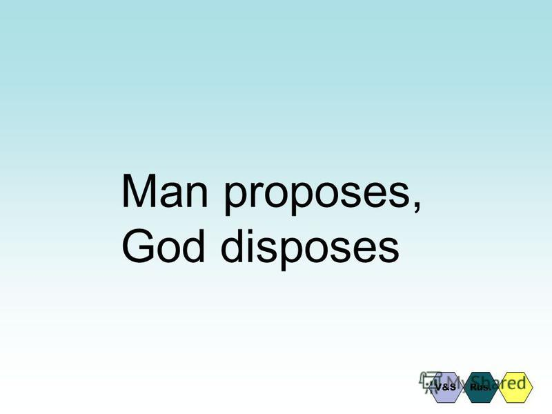 Man proposes, God disposes Rus.V&S